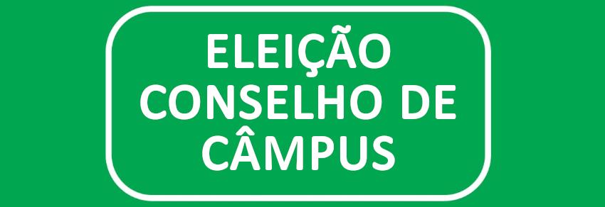 ELEIÇÃO DO CONSELHO DE CÂMPUS (CONCAM)