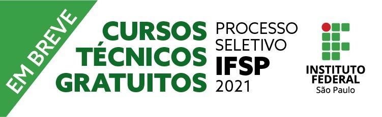 Processo Seletivo Cursos Técnicos Gratuitos - 1° Semestre de 2021