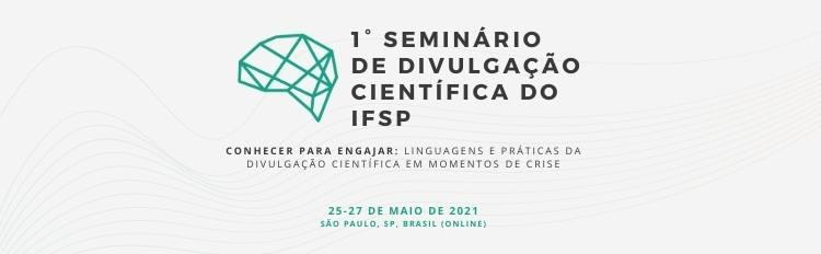 IFSP realiza 1º Seminário de Divulgação Científica